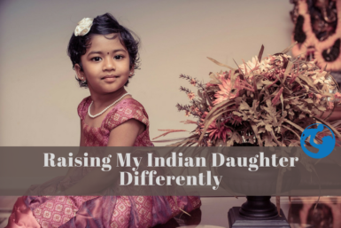 Raising Indian Daughter Girl Child