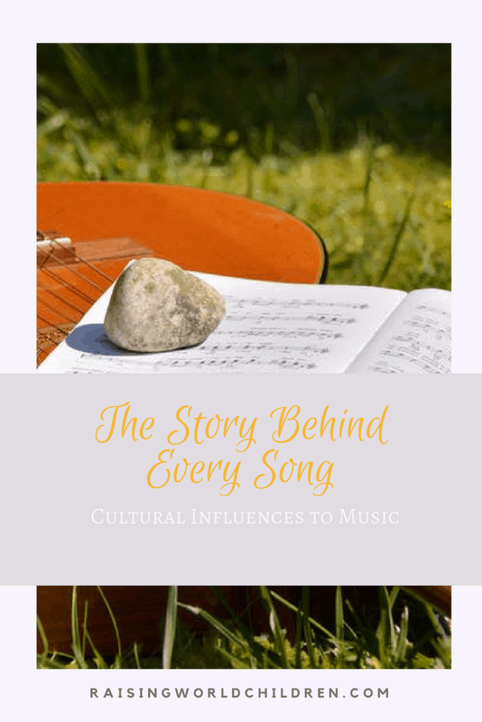 Cultural Influences To Music - The Stories Behind Every Song www.raisingworldchildren.com #cultures #music #kids #learning #stories
