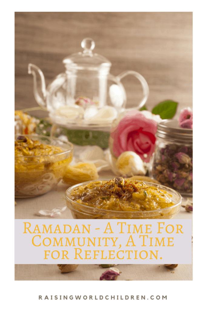 Ramadan - What is Ramadan? A Time for Reflection and Community. www.raisingworldchildren.com #ramadan #muslim #celebrations #fasting #community #gulfcountries