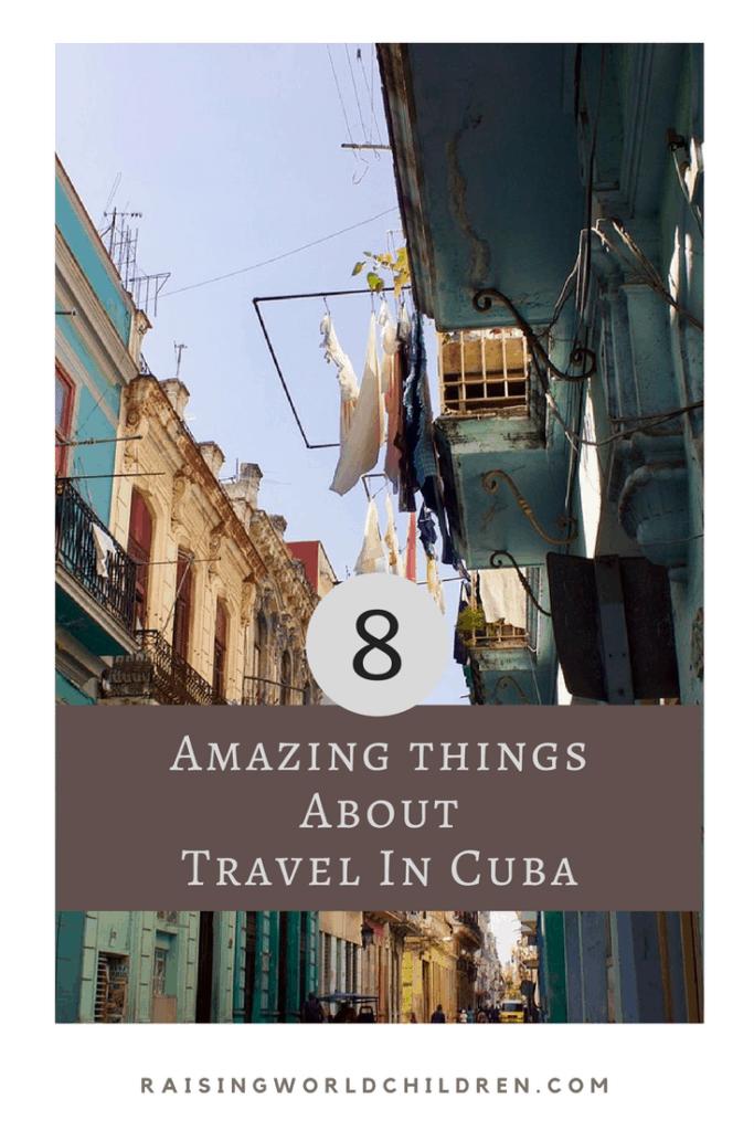 8 Amazing Things About Travel in Cuba www.raisingworldchildren.com #travel #cuba #kids #traveltips