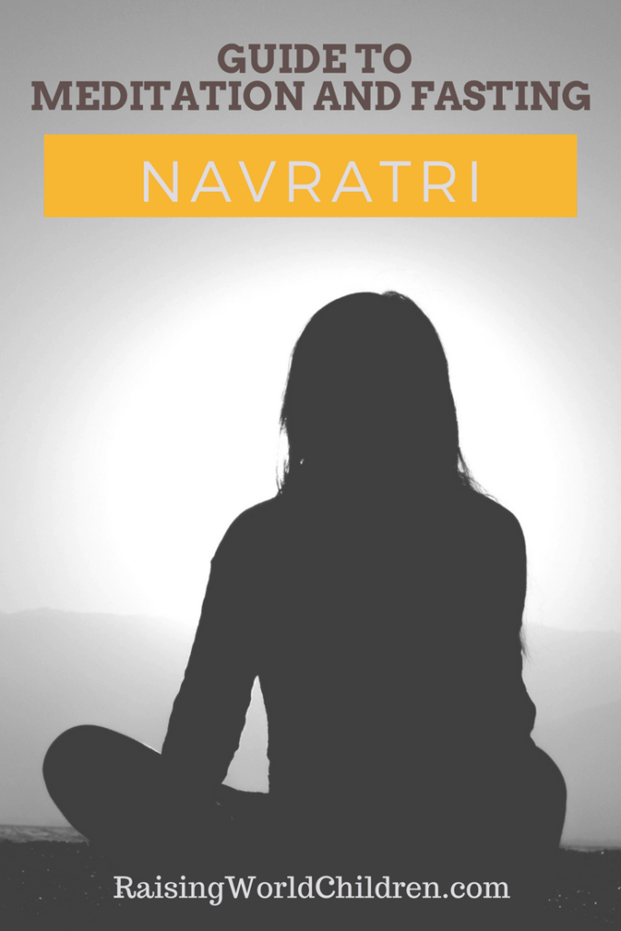 Guide to Meditation and Fasting during Navratri | Raising World Children | Fasting | Meditation | Navratri | Indian Festivals