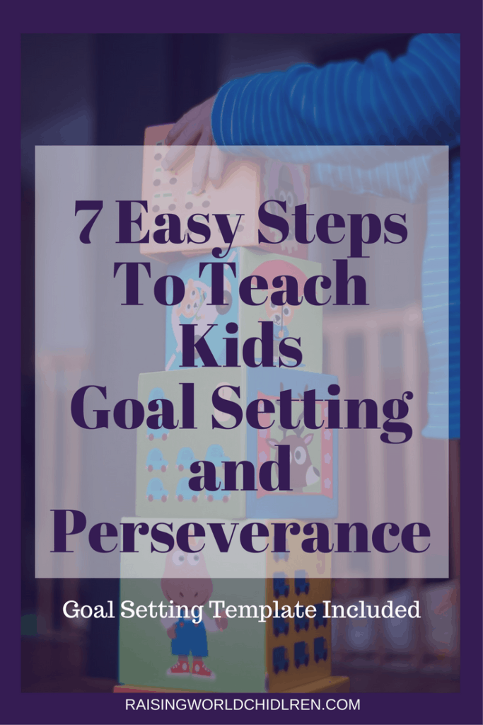 7 Easy Steps To Teach Kids Goal Setting & Perseverance | Family | Kids | Planning Tools | Free Templates | Teach Kids How To Set Goals | Free Template