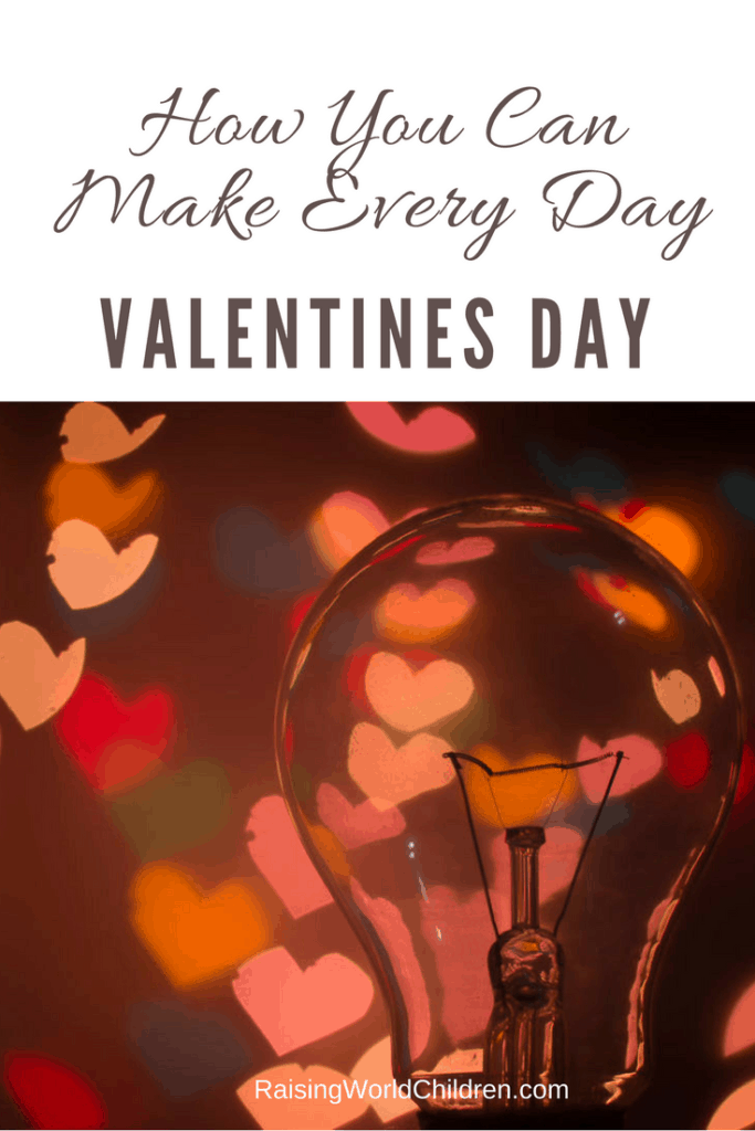 Find Out How Every Day is And Can Be Turned Into Valentines Day | Love | Family | Joy | Be With Family On Valentines Day