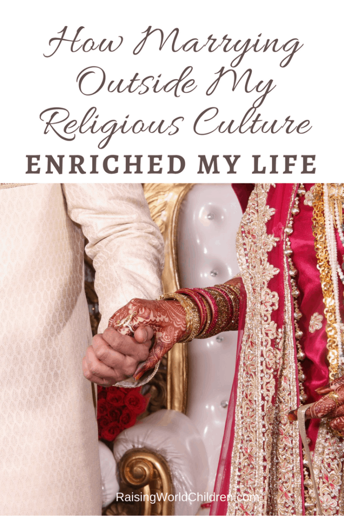 Does Marrying Outside Of Religion or Culture Affect Life ? Enjoy The Story of How Marrying outside religion enriched our writer's life.
