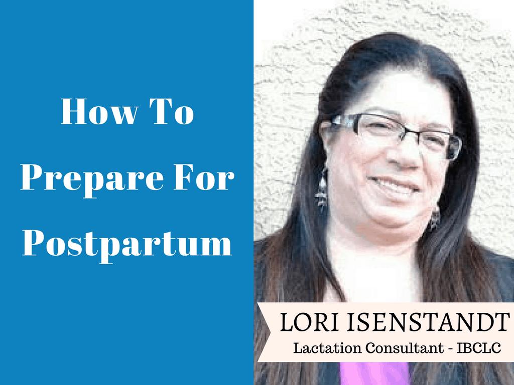 Lori Isenstadt - How to prepare for post partum
