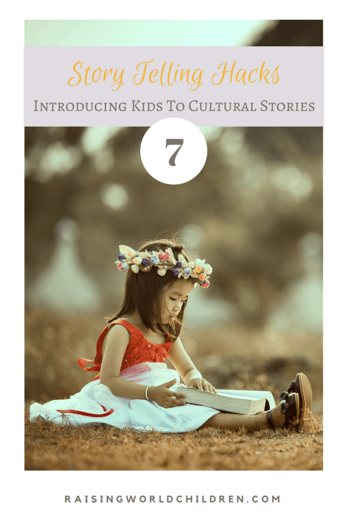 Introducing Kids To Stories From Cultures Around The World www.raisingworldchildren.com #storytelling #stories #multicultural #cultures #global #kids #parenting
