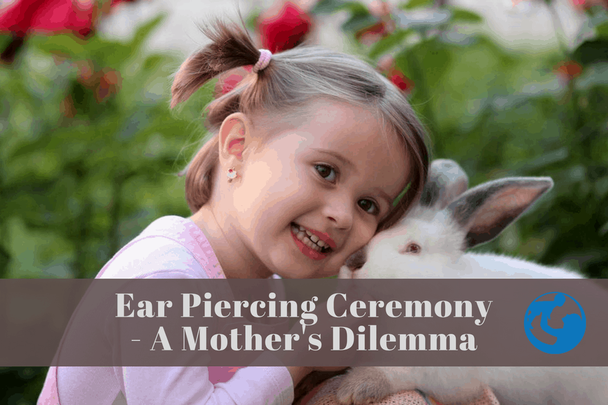 Ear Piercing Ceremony - A Mother's Dilemma - Raising World