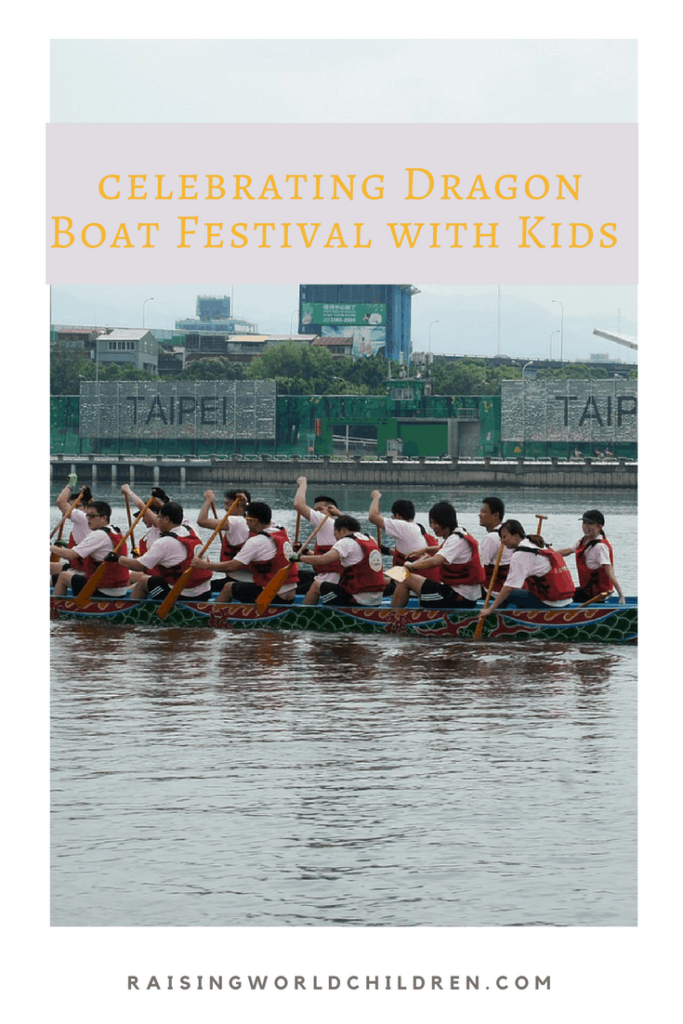 How To Celebrate the Dragon Boat Festival With Your Kids www.raisingworldchildren.com #dragonboatfestival #chinesefestivals #china