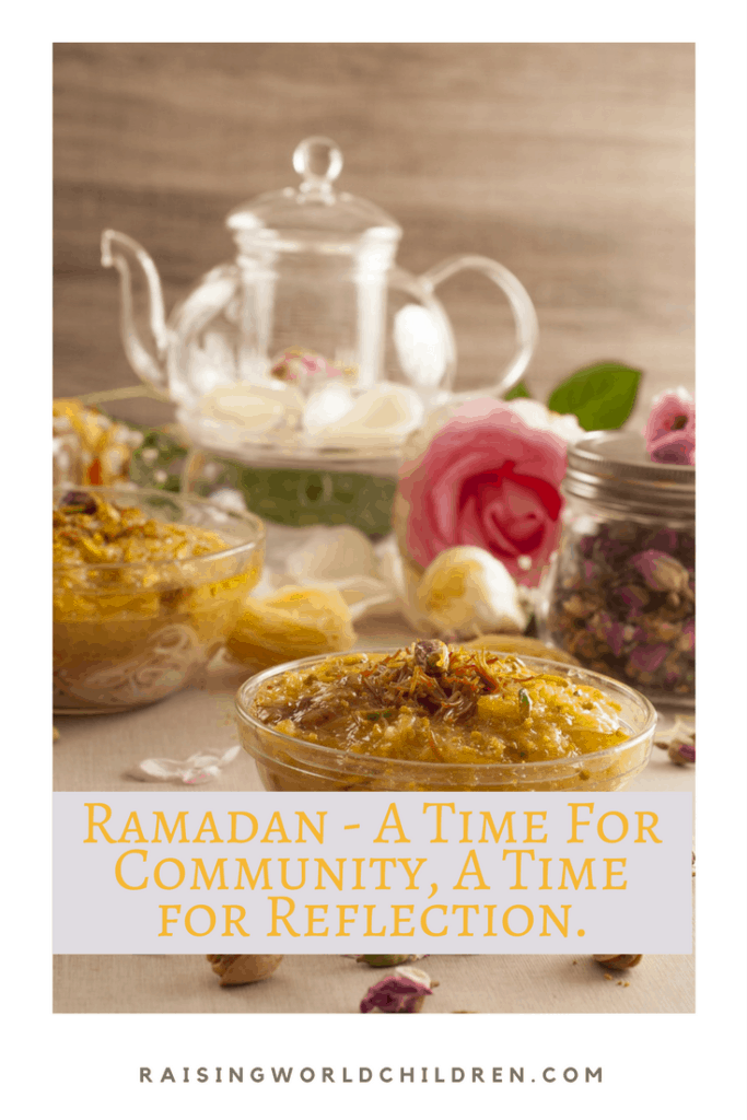 Ramadan - What is Ramadan? A Time for Reflection and Community. www.raisingworldchildren.com #ramadan #muslim #celebrations #fasting #community #gulfcountries