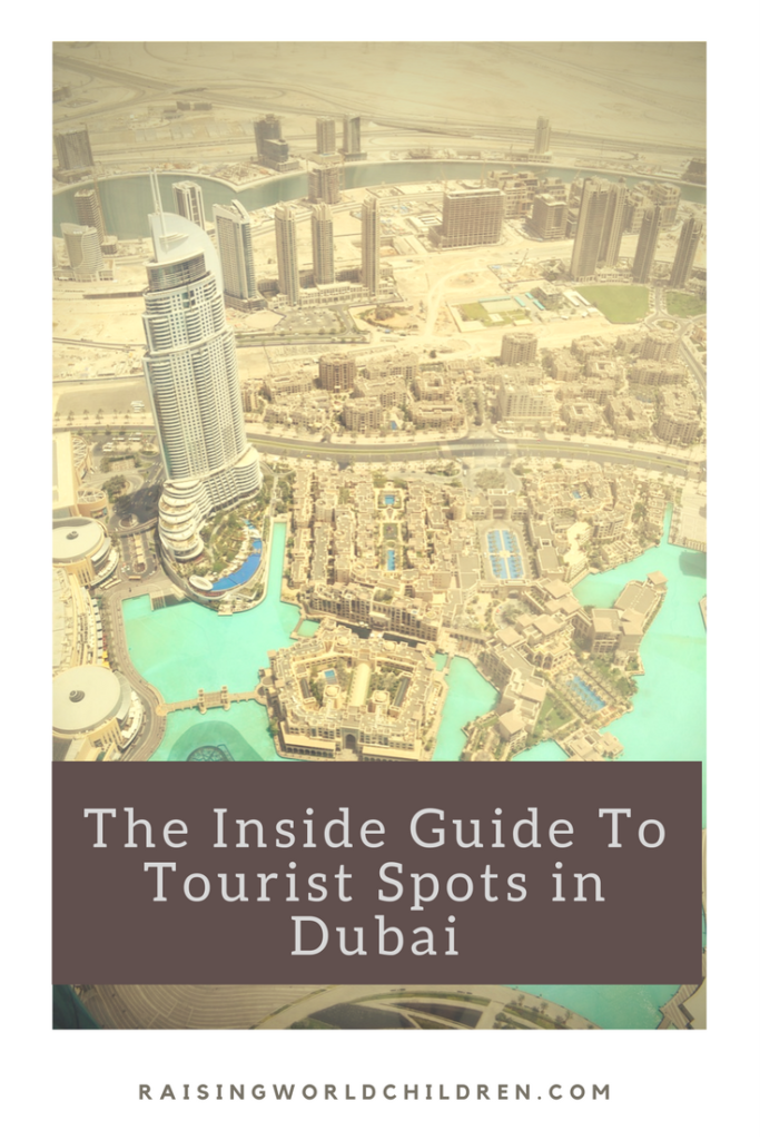 Insides Guide To Top Tourist Spots in Dubai www.raisingworldchildren.com Dubai | Travel | UAE Destinations | Family Fun
