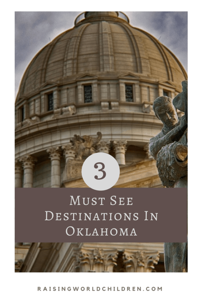 3 Must See Destinations in Oklahoma www.raisingworldchildren.com #