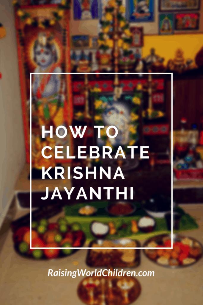 How To celebrate Krishna Jayanti - Raising World children | Krishna Jayanthi | Celebration | Indian Festivals