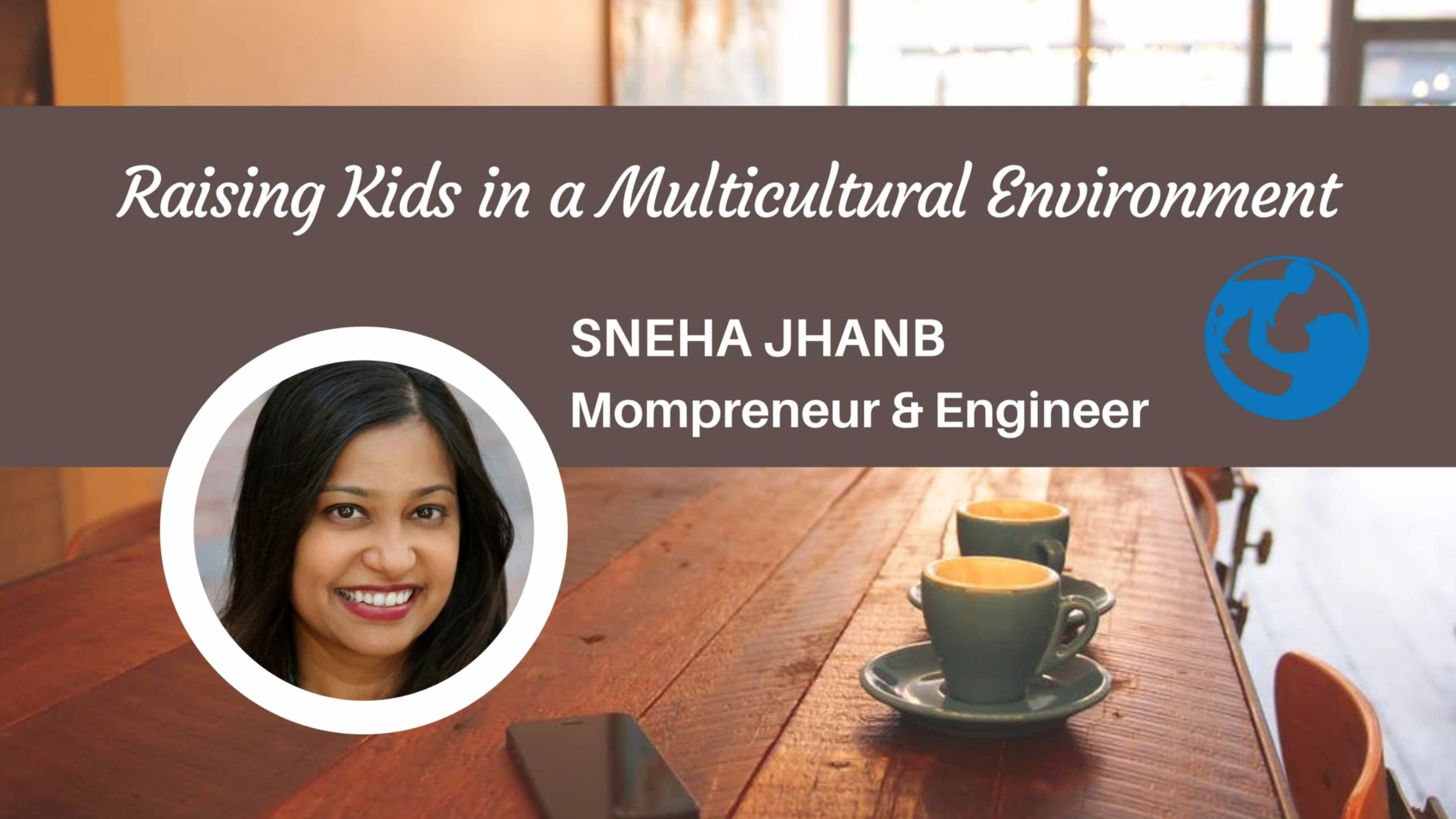 World of Raising Kids in a Multicultural Environment