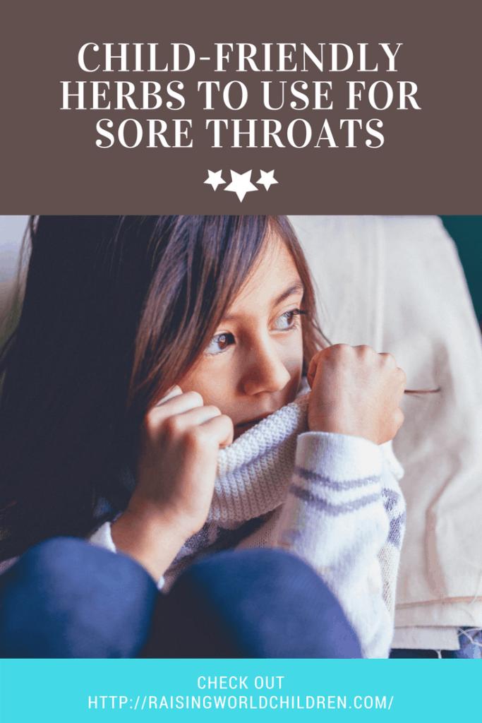 Raising World Children Kid Friendly Herbs for Sore Throats | Kids | Children | Sore Throats | Herbal Remedies