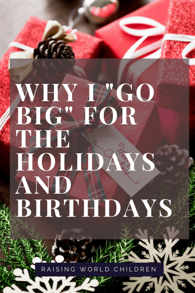 "Why I "" Go Big "" For The Holidays and Birthdays 