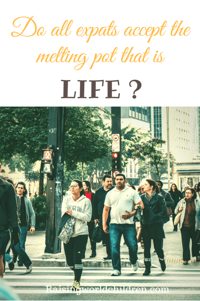 Not all expats love the melting pot lifestyle and here is how to avoid the issues that come with it