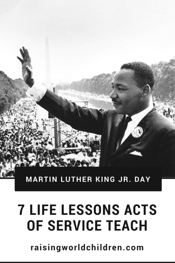 7 Acts of Service We Learn From Acts of Service on Martin Luther King Jr Day | RaisingWorldChildren.com |
