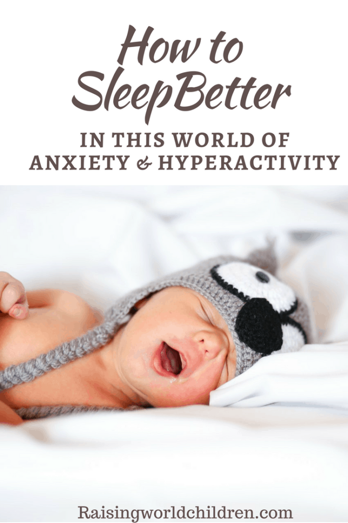 Sleeping Better In This World Of Anxiety Hyperactivity