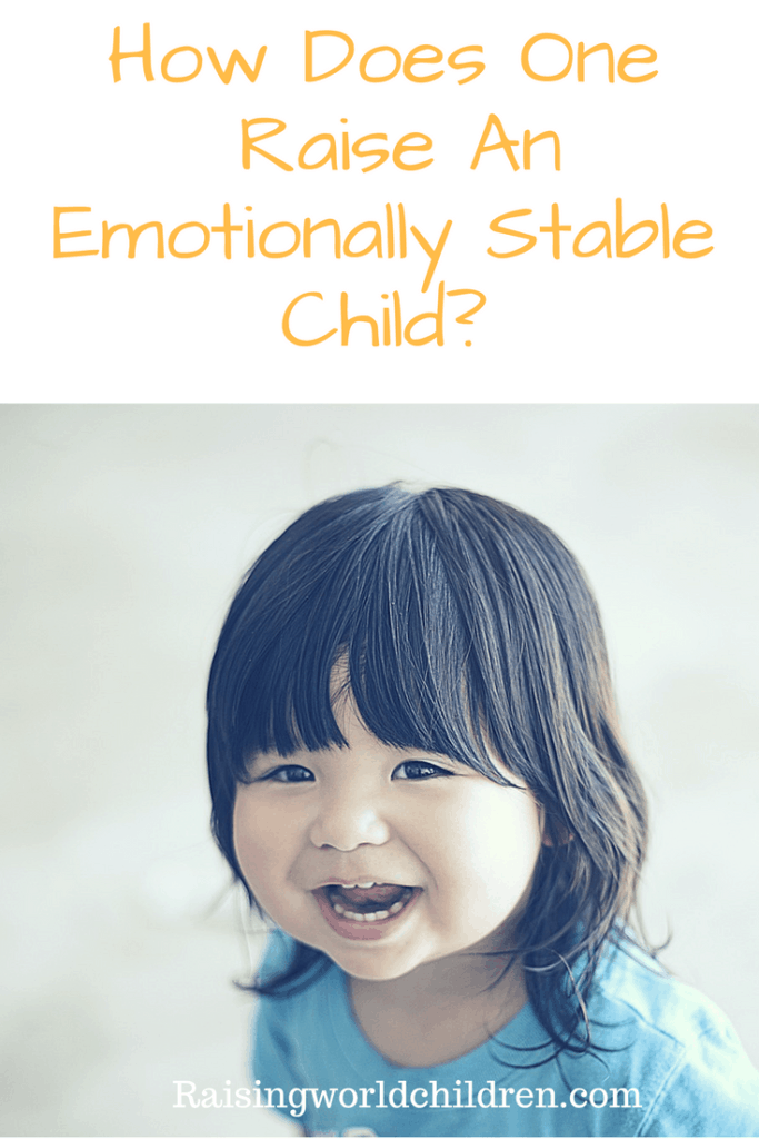 Real Tips To Help Raise AN emotionally stable child