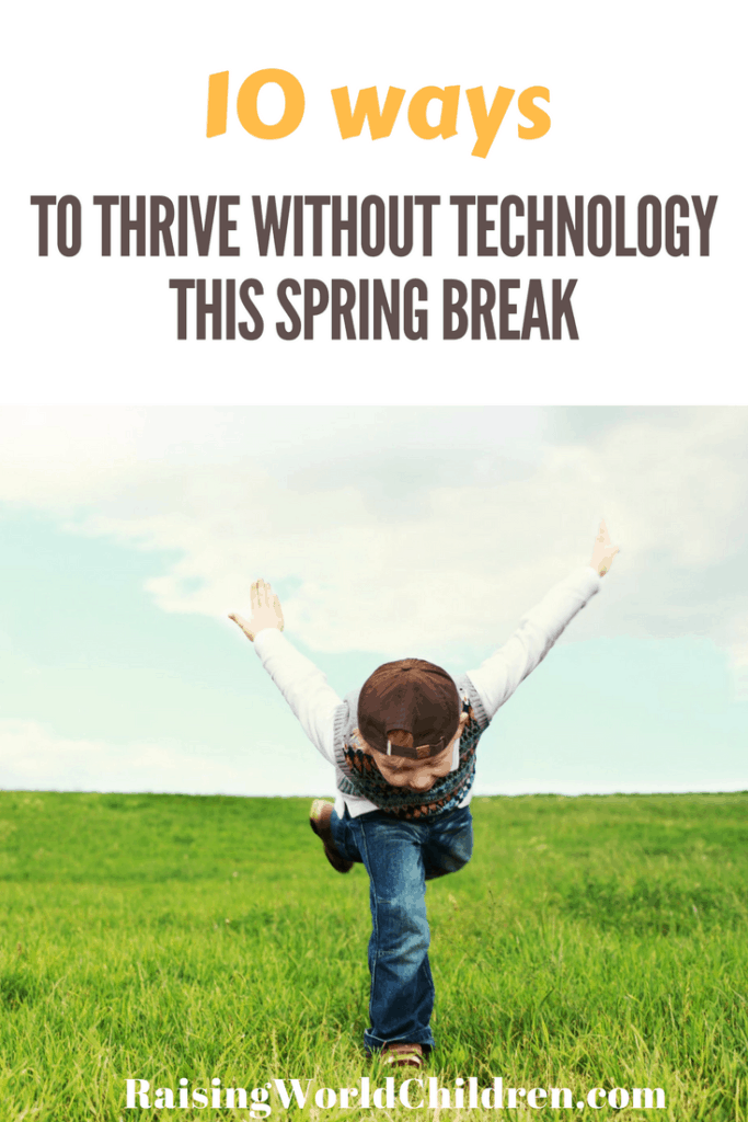 How to help kids be gadget free on any break from school | 10 real ways to thrive without technology this spring break
