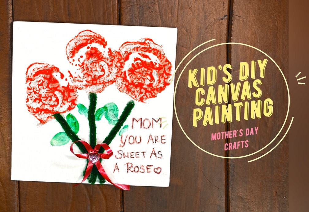How To Make A Kid S Diy Canvas Painting For Mother S Day Card