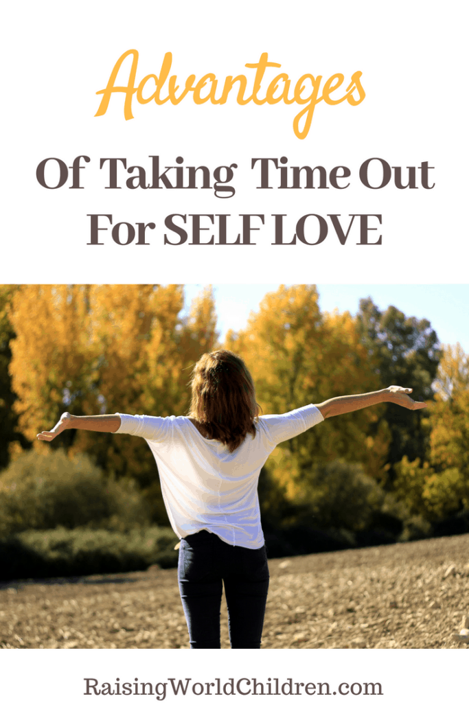 The many ways taking time out for self love helps you and your family.