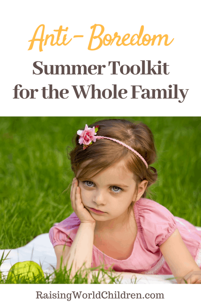 Anti Boredom Summer Toolkit for the Whole Family