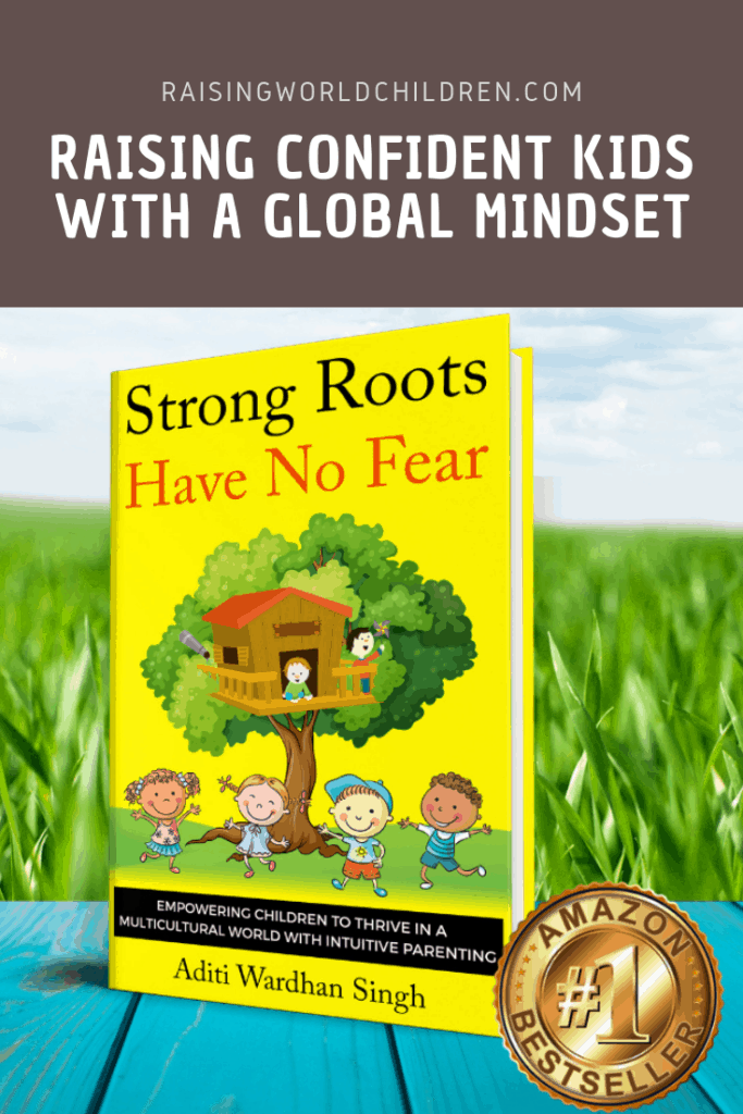 Raising Confident Kids with a Global Mindset - Strong Roots Have No Fear