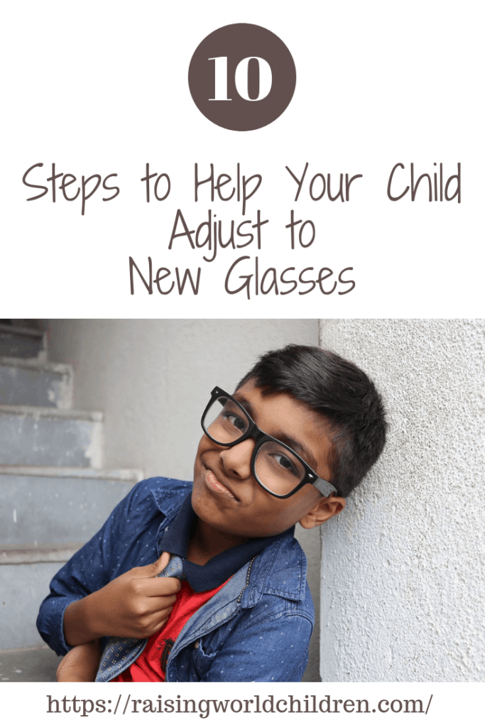 What do you do when you find out your child has glasses? Here are 10 things to keep in mind when helping your child adjust.