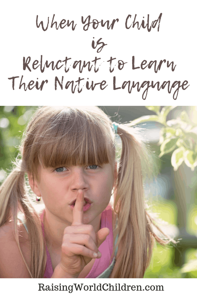 What do do when your child refuses to learn their native language