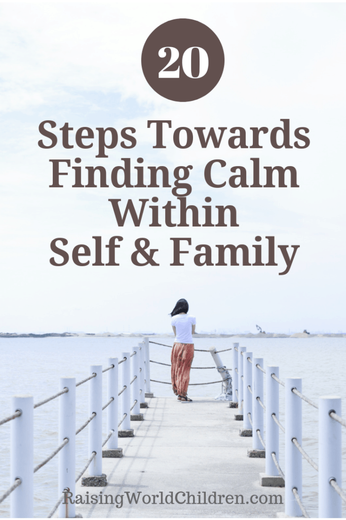 20 Steps Towards Finding Calm Within Self & Family