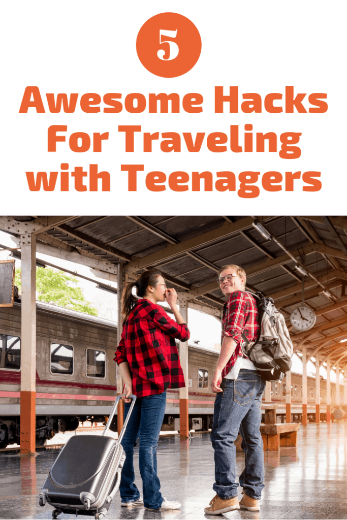 5 Awesome Travel Hacks fo Traveling with Teenagers