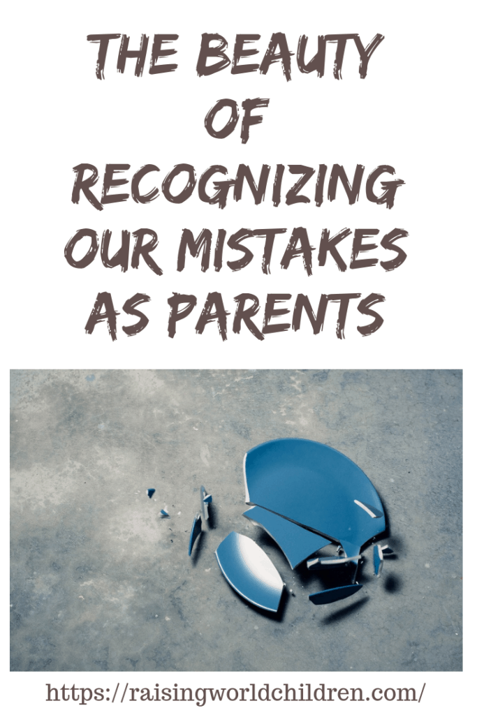 The Beauty of Recognizing Our Mistakes as Parents