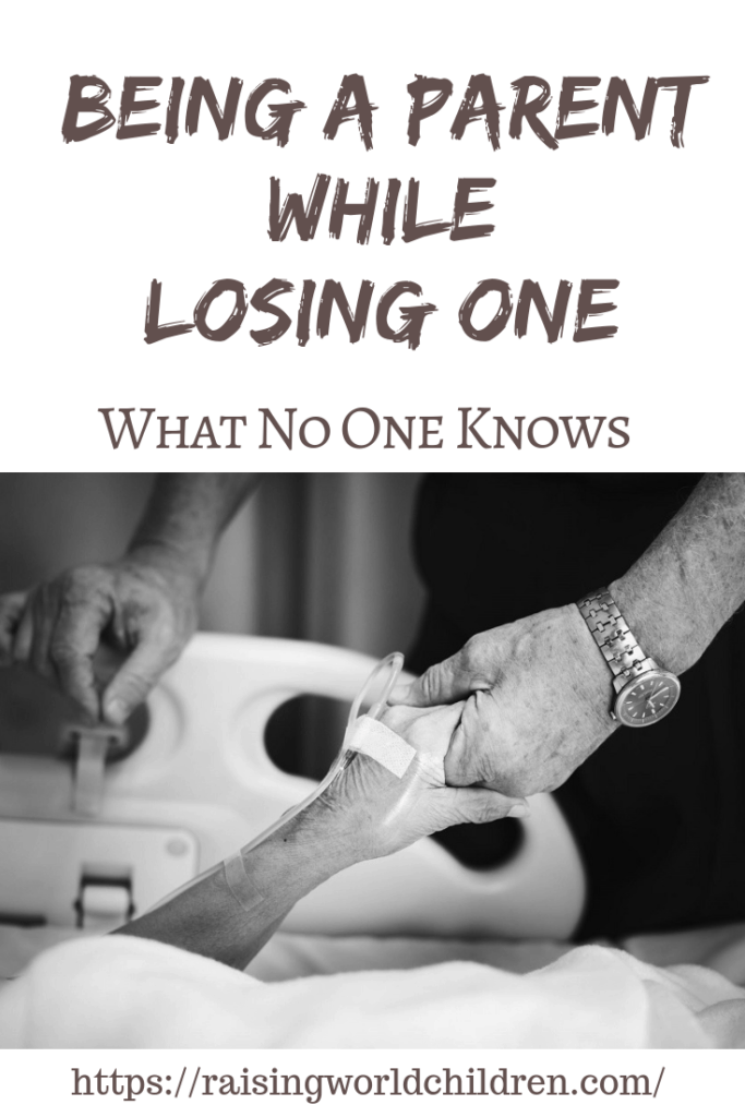 Being a Parent While Losing One - What No One Knows