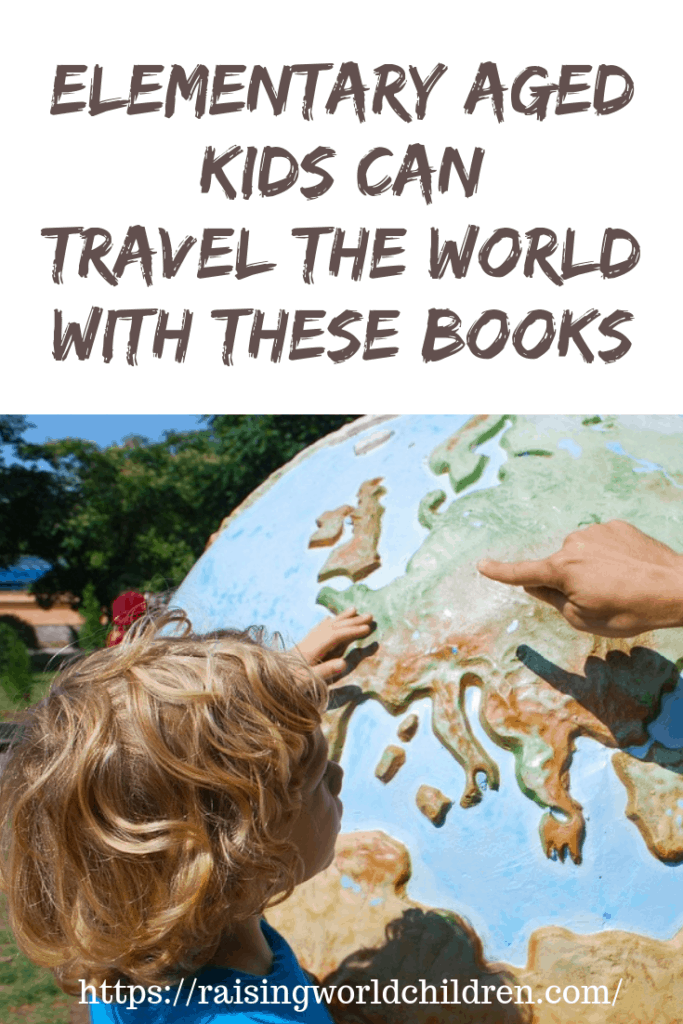 Elementary Aged Kids Can Travel the World with These Books