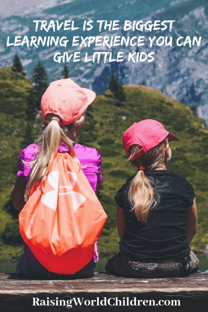 Traveling is the Biggest Learning Experience You Can Give Little Kids