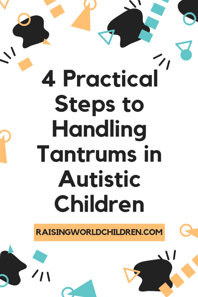 4 Practical Steps to Handling Tantrums in Autistic Children