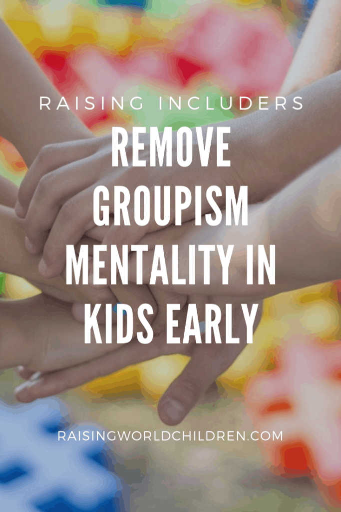 Raising Includers - remove groupism mentality in kids early