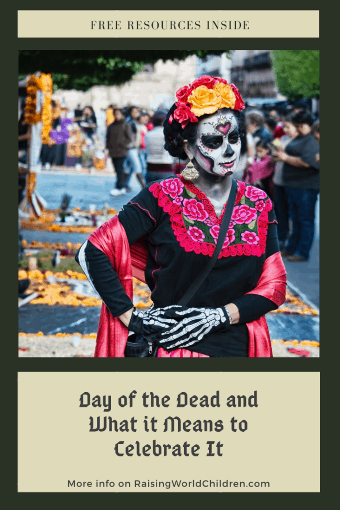 Day of the Dead and What it Means to Celebrate It