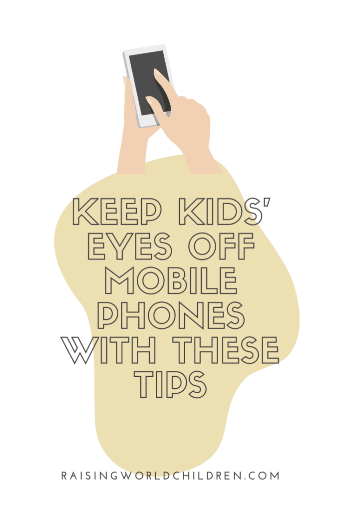 Keep Kids' Eyes Off Mobile Phones with These Tips