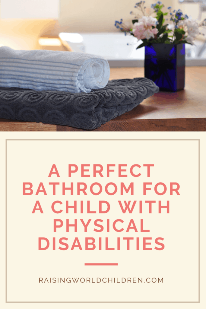 A Perfect Bathroom for a Child With Physical Disabilities