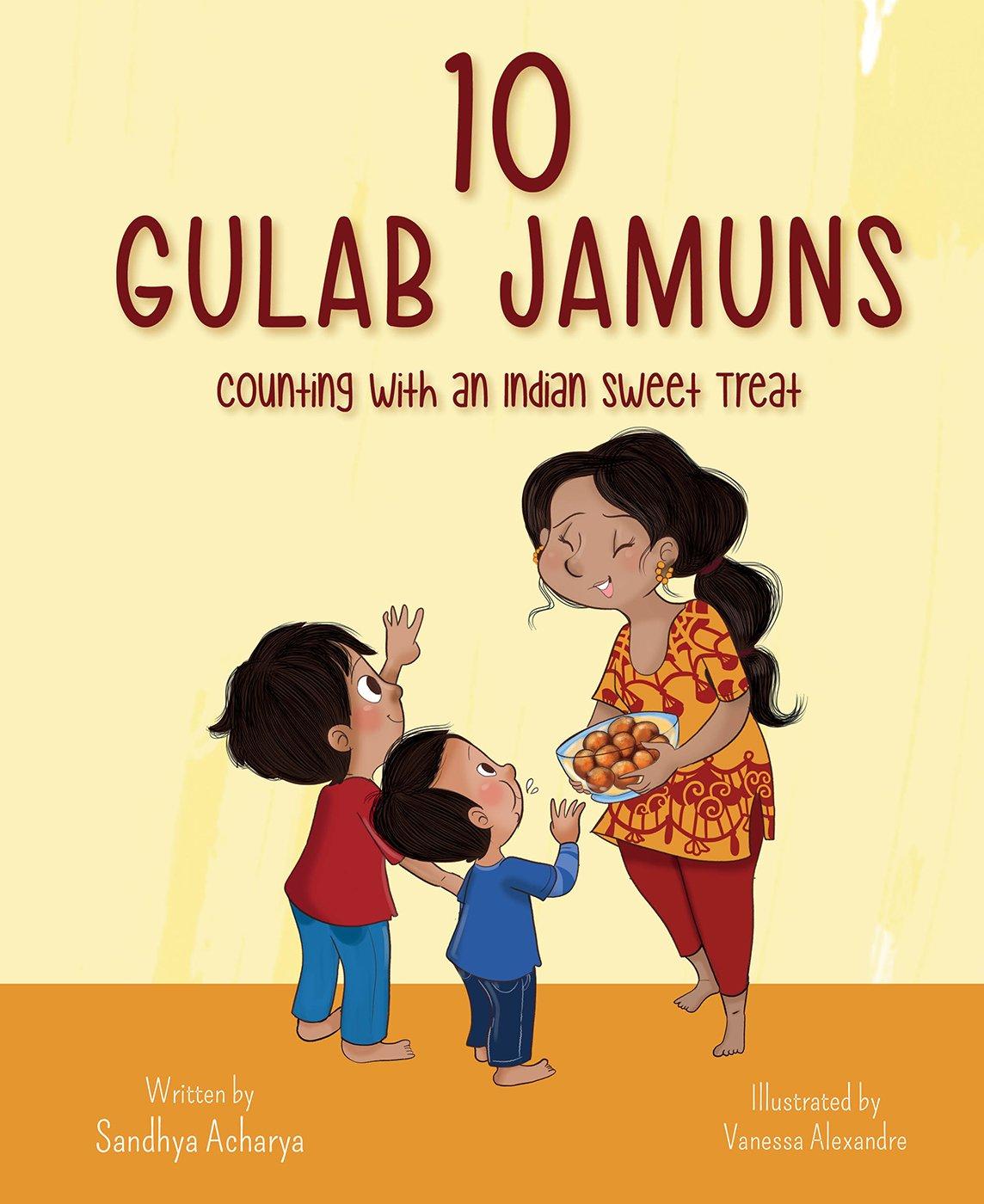 10 Gulab Jamuns Sandhya Acharya